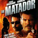 The Matador 2005 Hindi Dubbed Movie Watch Online