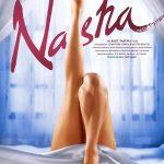 Nasha (2013) Hindi Movie Theatrical Trailer
