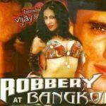 Robbery at Bangkok (2006) Hindi Dubbed WebRip