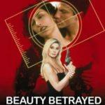 Watch Beauty Betrayed (2002) Movie Online Free