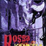 Watch Rossa Venezia (2003) Adult Horror Movie Online Free