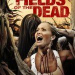 Fields of the Dead 2014 Watch Online
