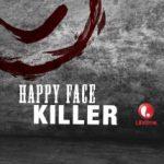 Happy Face Killer (2014) Watch Online