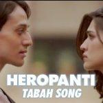 Tabah Video Song Download Heropanti full HD 720p Downloade for free