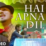 Hai Apna Dil l The Xpose l Himesh Reshammiya  songs downloade in Hd