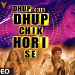 Dhup Chik Full HD Video Song 1080p Free Download