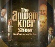The Anupam Kher Show 13th July (2014)