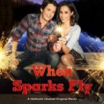 When Sparks Fly 2014 Watch Full Movie Online For Free In HD 1080p