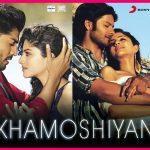 Khamoshiyan (2015) Hindi Movie 250MB Free Download 480p