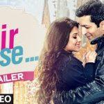 Phir Se (2015) Hindi Movie Official Trailer 720P