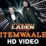 Itemwaale Tere Bin Laden HD Video Song 720p